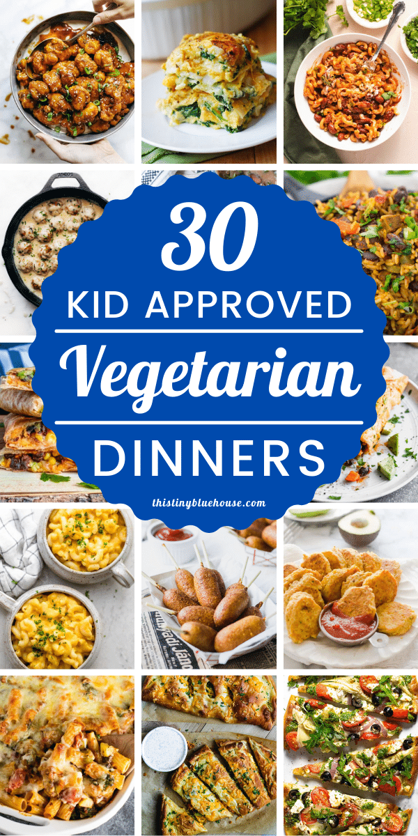 30 Kid Approved Vegetarian Dinners Kids Actually Will Eat