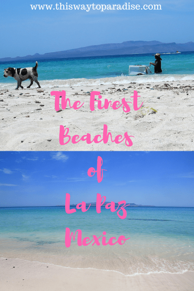 The Finest Beaches In La Paz, Mexico - This Way To Paradise-Beaches, Islands, And Travel