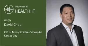 David Chou - This Week in Health IT