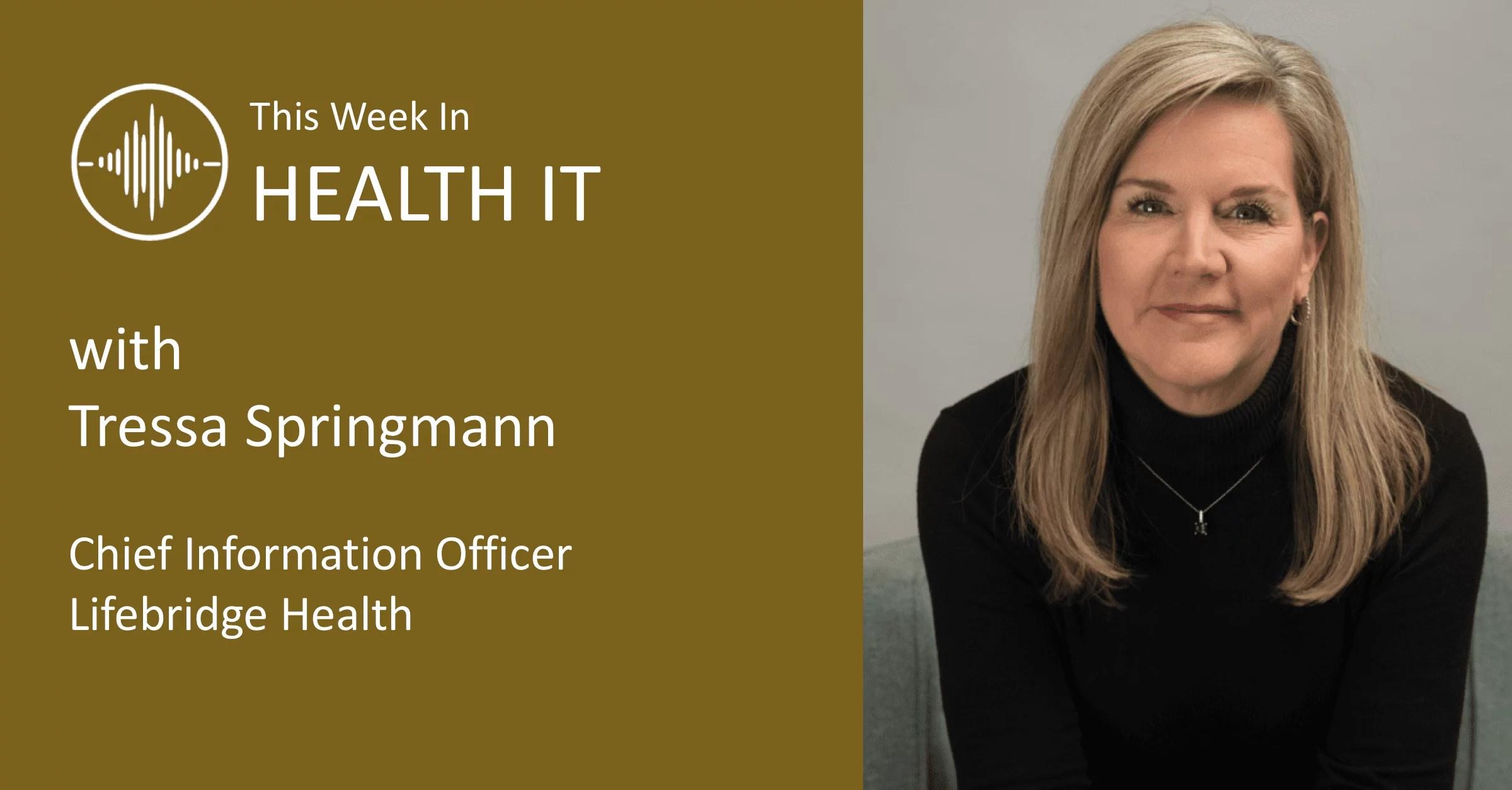 This Week in Health IT - LifeBridge Tressa Springmann