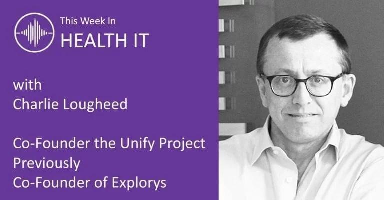 This Week in Health IT - Charlie Lougheed