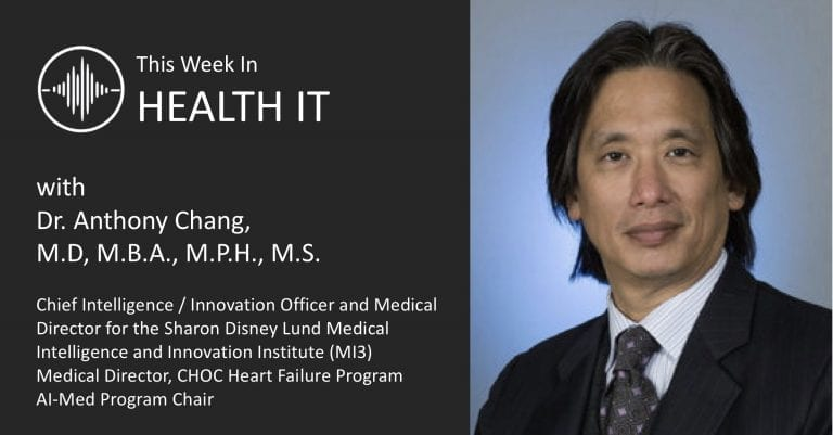 Anthony Chang This Week in Health IT