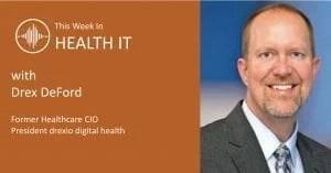 Drex DeFord This Week in Health IT