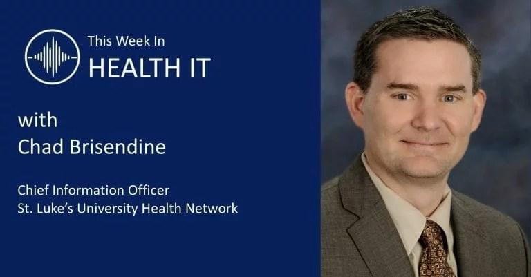 Chad Brisendine This Week in Health IT
