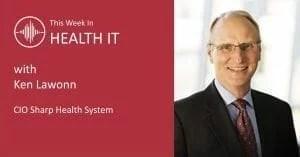 Ken Lawonn This Week in Health IT
