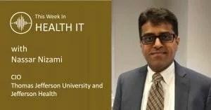 Nassar Nizami This Week in Health IT
