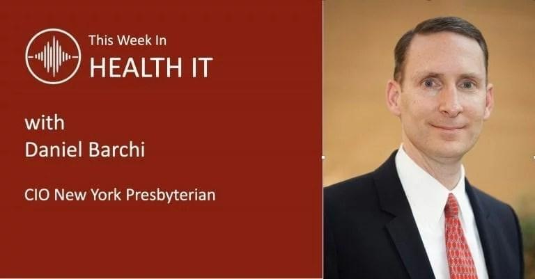 Daniel Barchi This Week in Health IT