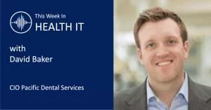 David Baker This Week in Health IT
