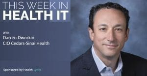 Darren Dworkin This Week in Health IT