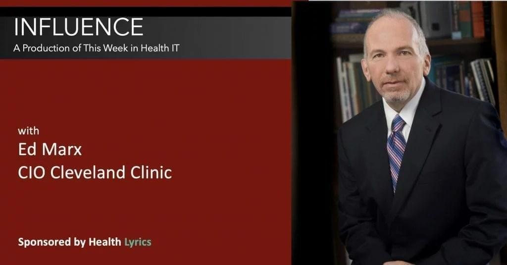 Influence with Ed Marx CIO Cleveland Clinic