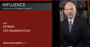 Influence with Ed Marx CIO Cleveland Clinic