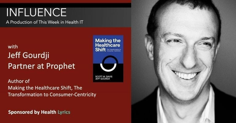 Jeff Gourdji This Week in Health IT Making the Healthcare Shift The Transformation to Consumer-Centricity