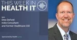 Drex DeFord - This Week in health IT