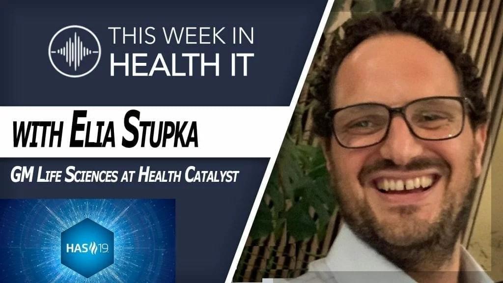 Elia Stupka Health Catalyst This Week in Health IT