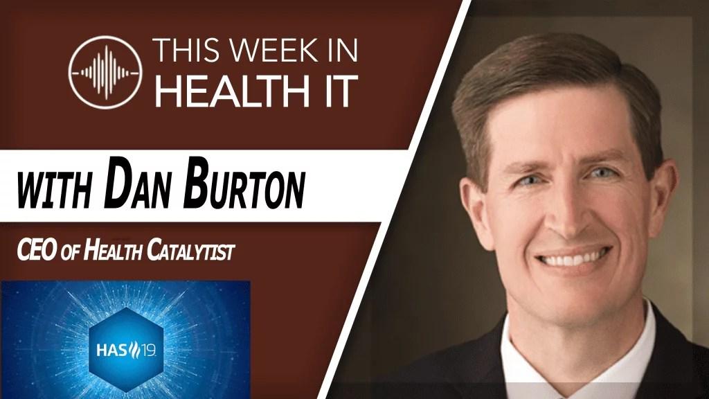 Dan Burton Health Catalyst This Week in Health IT