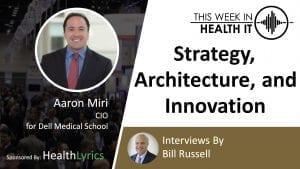Aaron Miri This Week in Health IT