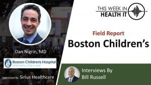 Dan Nigrin This Week in Health IT Boston Children's