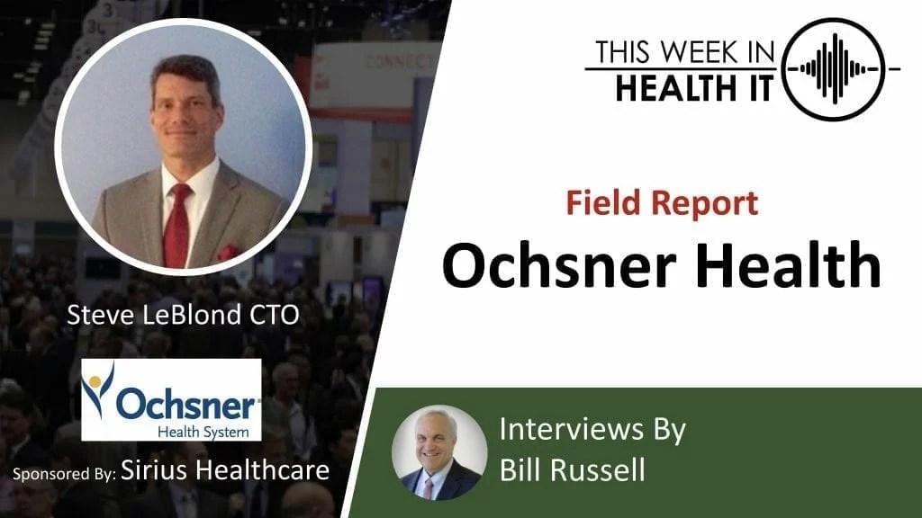 Ochsner This Week in Health IT