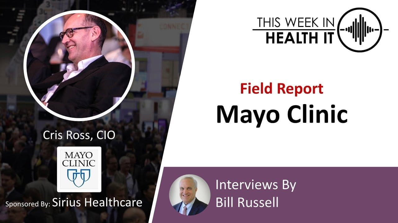 Field Report Mayo Clinic This Week in Health IT