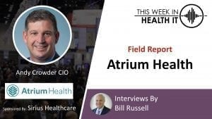 Atrium Health Field Report COVID This Week in Health IT