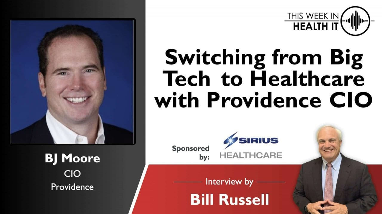 Switching from Big Tech to Healthcare with Providence CIO BJ Moore