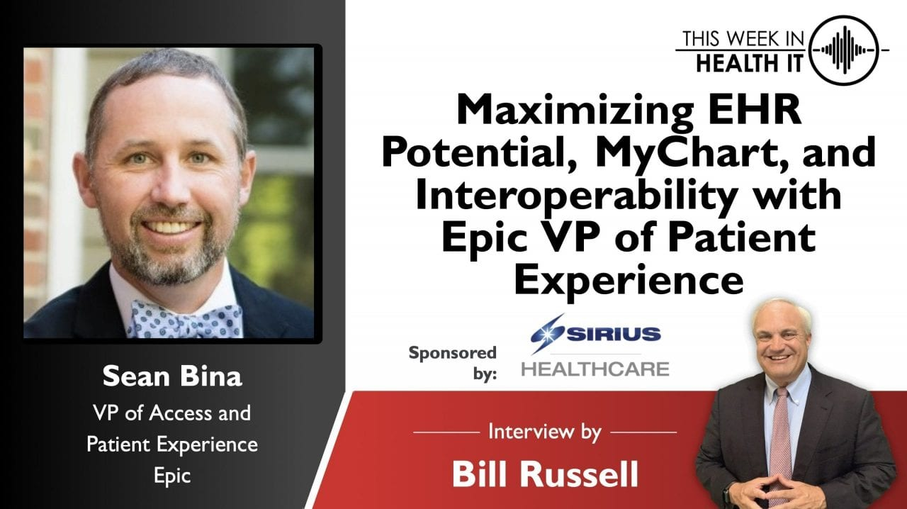 Maximizing EHR Potential, MyChart, and Interoperability with Epic VP of Patient Experience