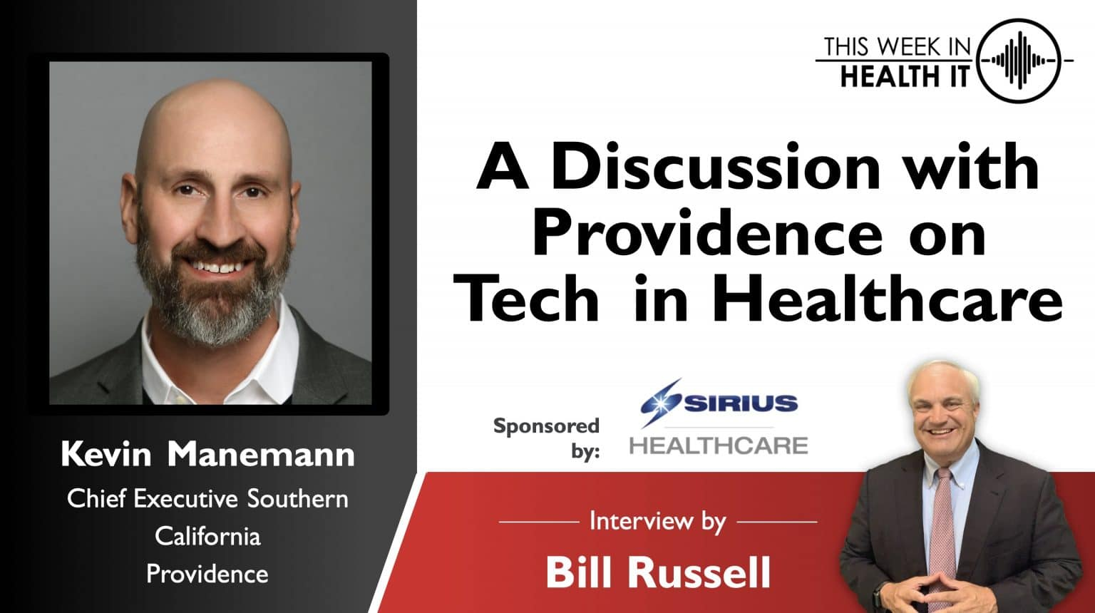 A Discussion with Kevin Manemann from Providence on Tech in Healthcare This Week in Health IT