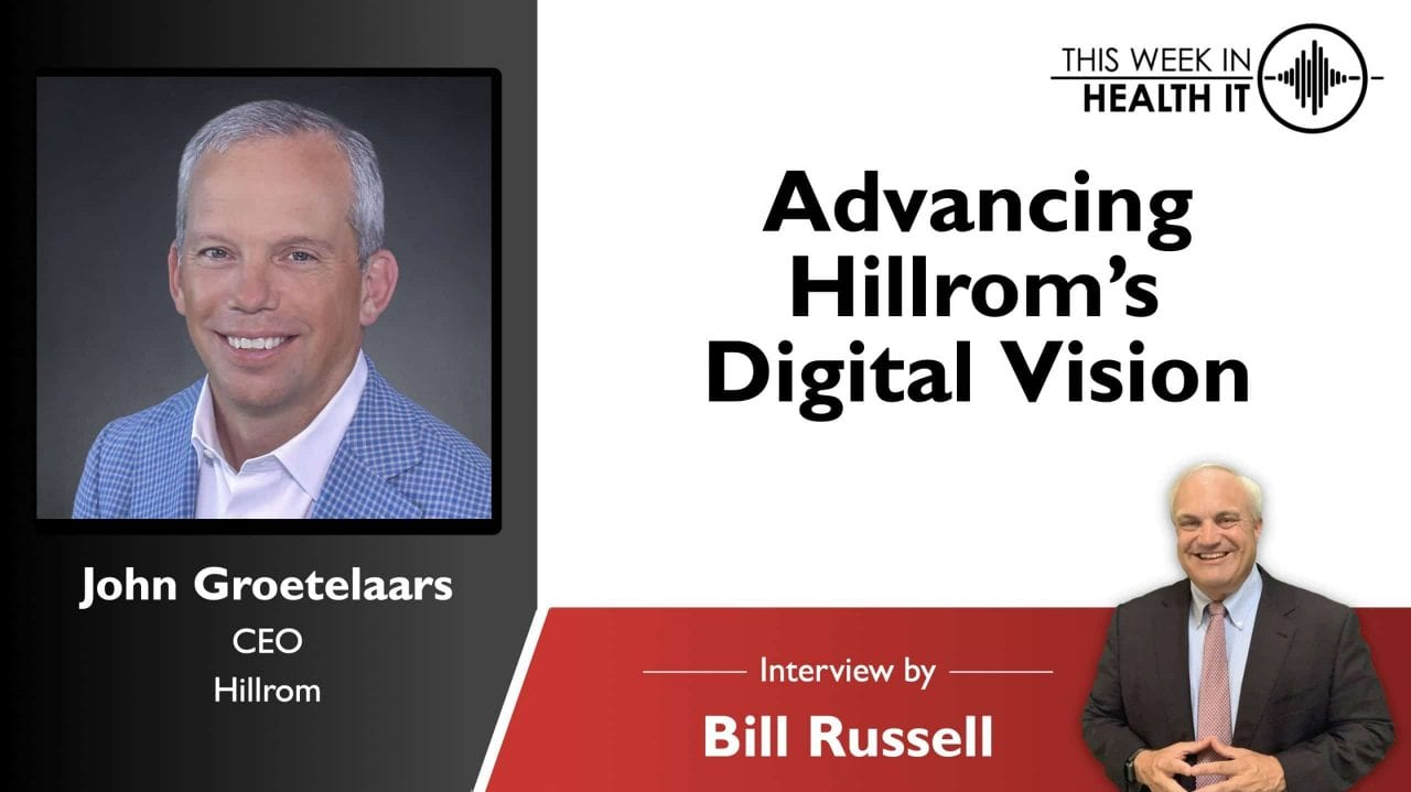 Advancing Hillrom's Digital Vision, a Discussion with John Groetelaars, CEO