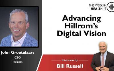 Advancing Hillrom's Digital Vision, a Discussion with John Groetelaars, CEO This Week in Health IT