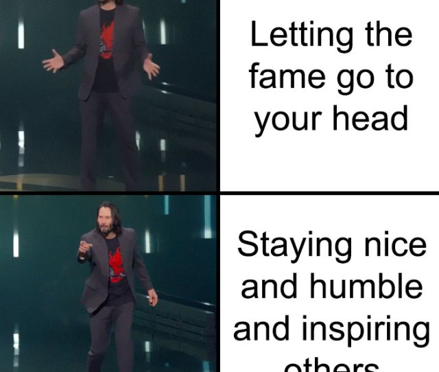 Whats Not To Love Check Out The Most Wholesome Keanu Memes In The Gallery Below