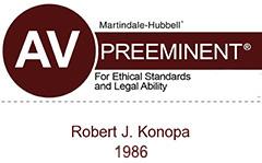 Robert J. Konopa, AV Preeminent rated by Martindale-Hubbell