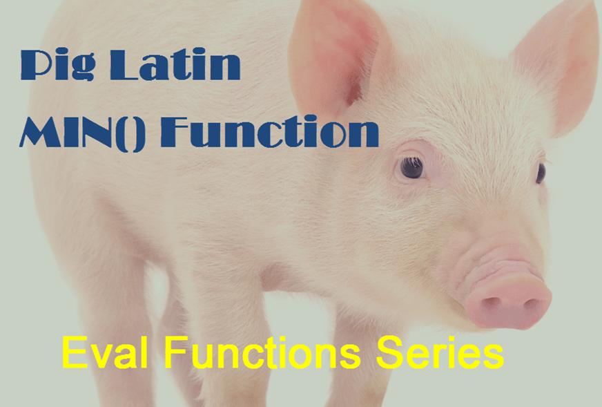 Pig Latin Eval Function MIN