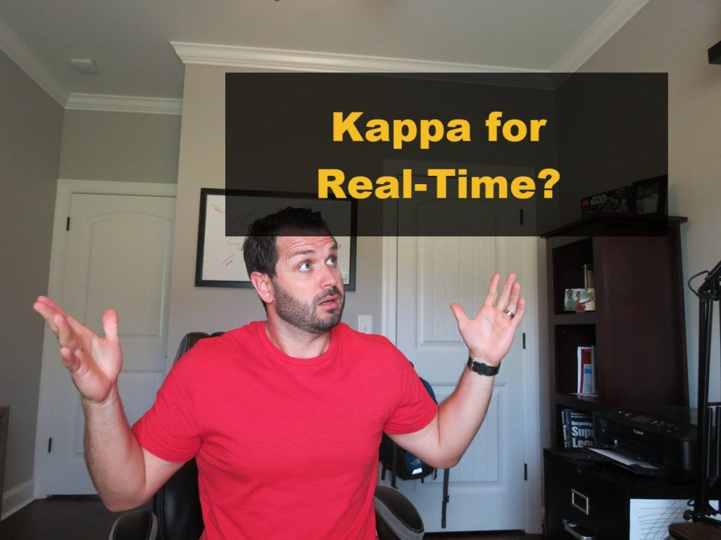 Kappa Architecture for Real-Time