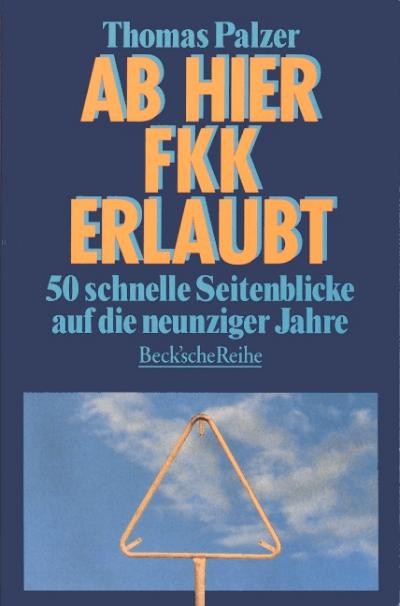 Thomas Palzer. Ab hier FKK erlaubt. 50 schnelle Seitenblicke auf die neunziger Jahre.