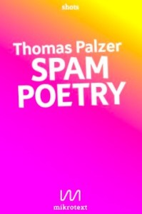 Thomas Palzer - SPAM POETRY Thomas Palzer