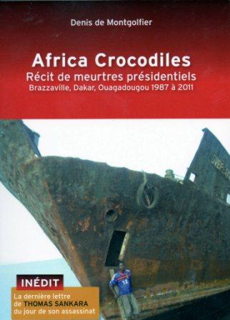 Africa Crocodiles Un Livre De Denis De Montgolfier Thomas Sankara Official Website