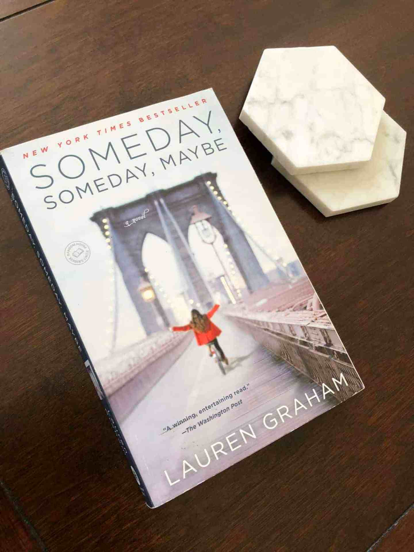 Book Review   Someday, Someday, Maybe by Lauren Graham