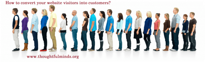 How to convert your website visitors into customers- Thoughtful Minds