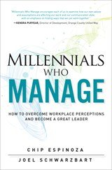 Millennials Who Manage by Chip Espinoza