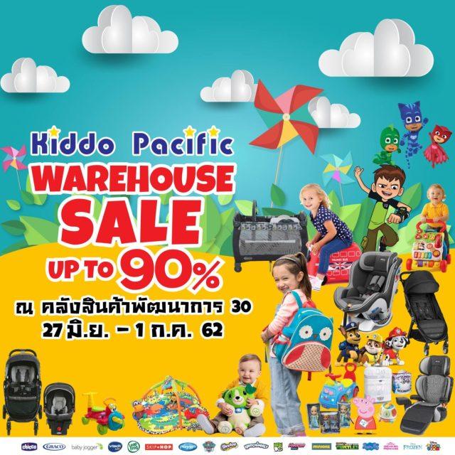 Kiddo Pacific Warehouse Sale 2019 ที่ คลังสินค้าพัฒนาการ 27 มิถุนายน - 1 กรกฎาคม 2562