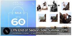 LYN End of Season SALE ลดราคา ลดสูงสุด 60% 13 มิถุนายน – 21 กรกฎาคม 2562