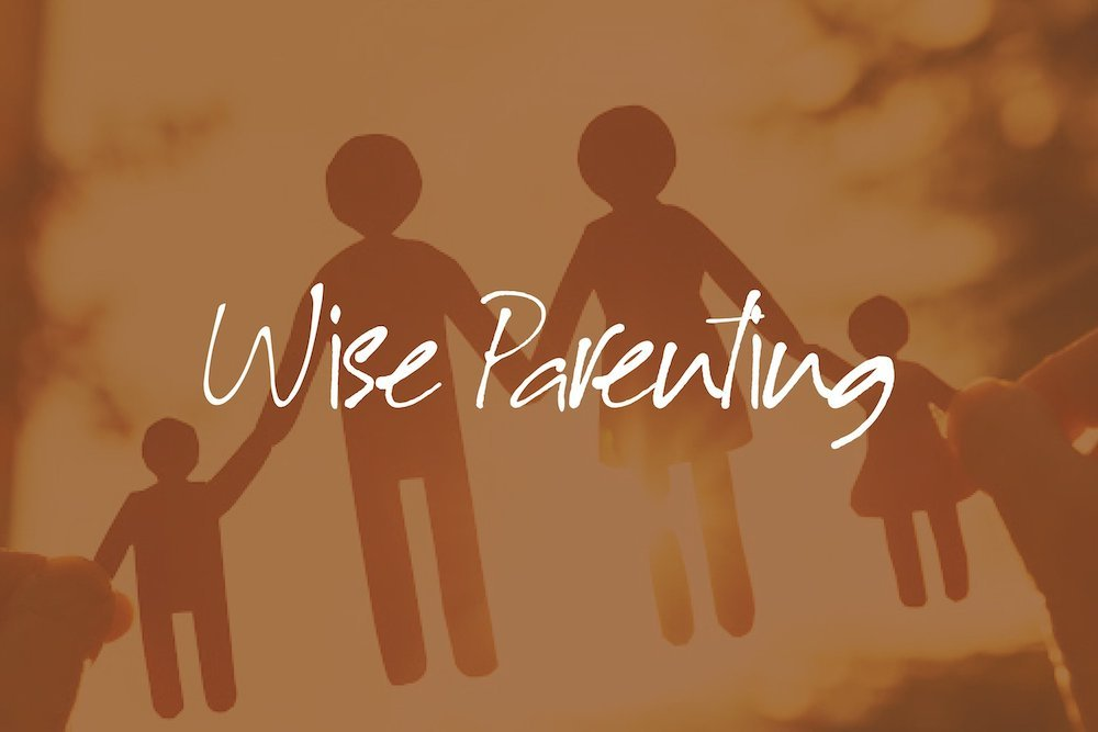Wise Parenting