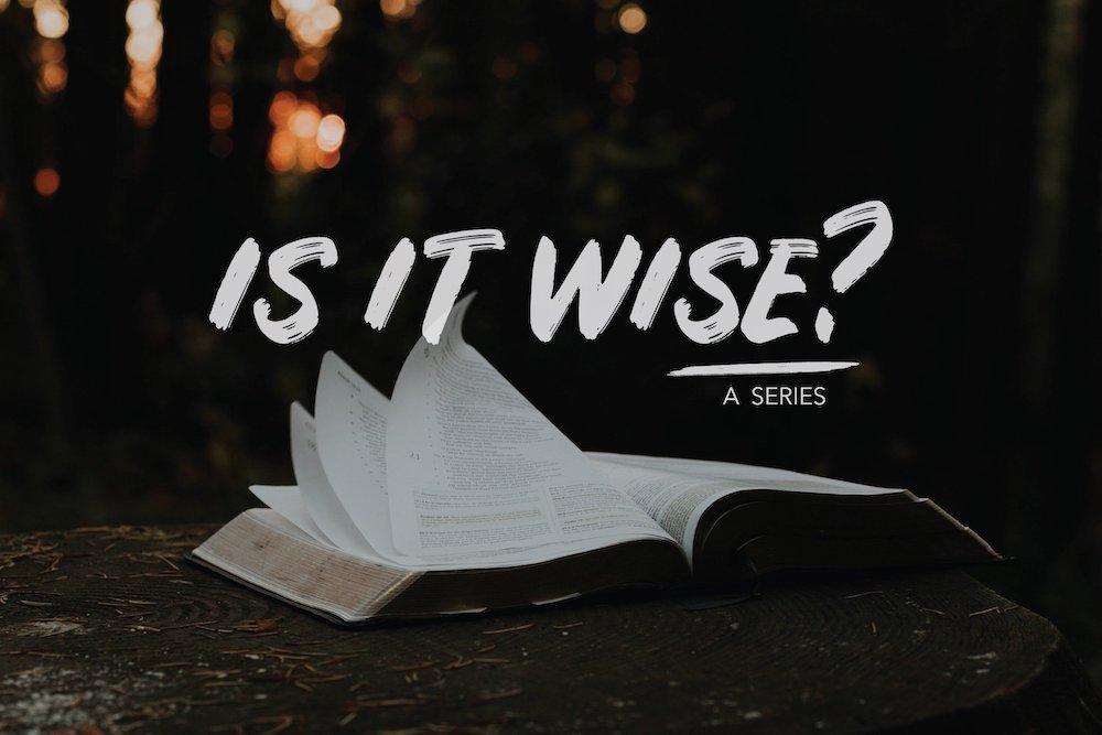 Is It Wise?