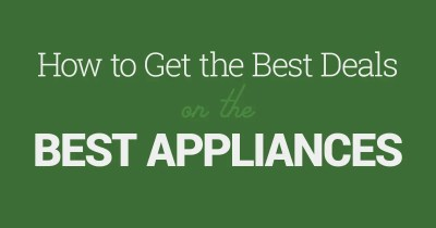 How to Get the Best Deals on the Best Appliances   Coupon ...