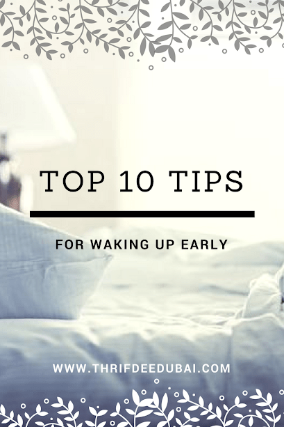 top 10 tips for waking up early thrifdeedubai
