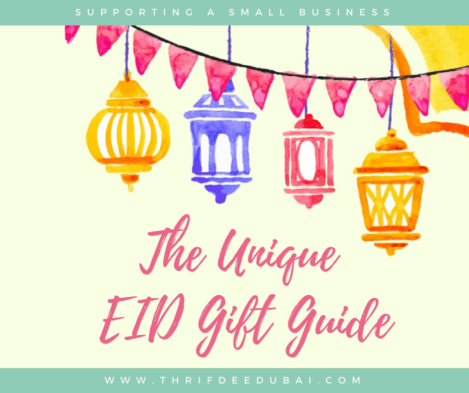 Eid Gifts Ramadan Unique Guide Ideas Celebrate Thrifdeedubai.com