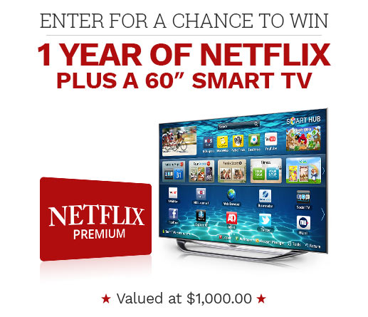 Enter for a chance to Win 1 Year of Netflix plus a 60 Inch Smart TV