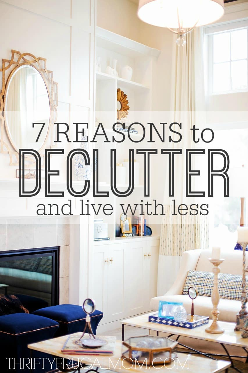 7 reasons to declutter