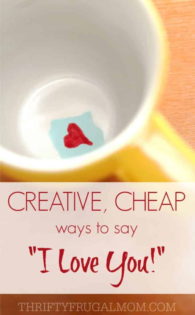 Inexpensive Creative Ways to Say I Love You