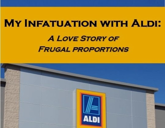 My Infatuation with Aldi: A Love Story of Frugality